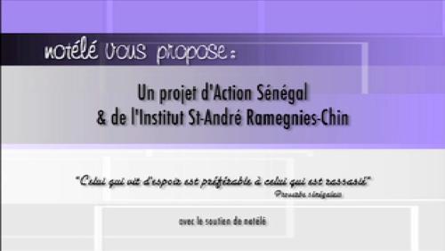 """Projet de l'association """"Action Sénégal"""" et de l'Institut Saint-André à Ramegnies-Chin"""
