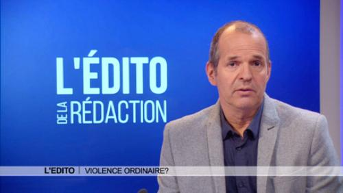 Edito : violence ordinaire?
