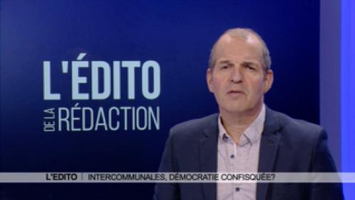 Edito: intercommunales, démocratie confisquée?