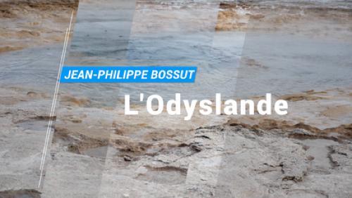 L'Odyslande de Jean-Philippe Bossut: épisode 5