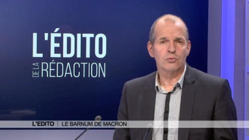 Edito: le barnum de Macron