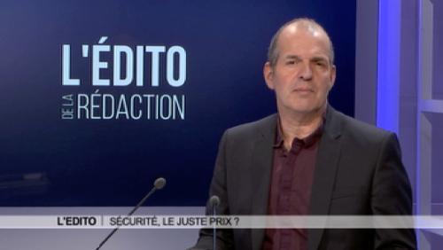 Edito : Sécurité, le juste prix?