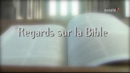 Regards sur la bible - 15/10/13