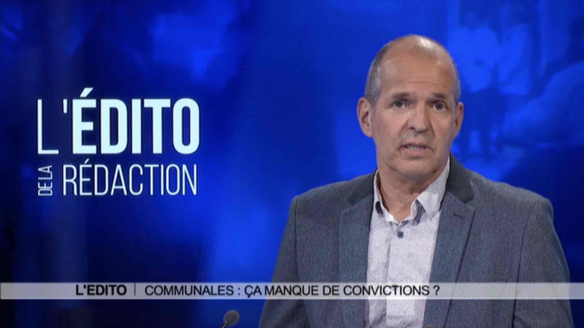 Edito: élections communales, ça manque de convictions?